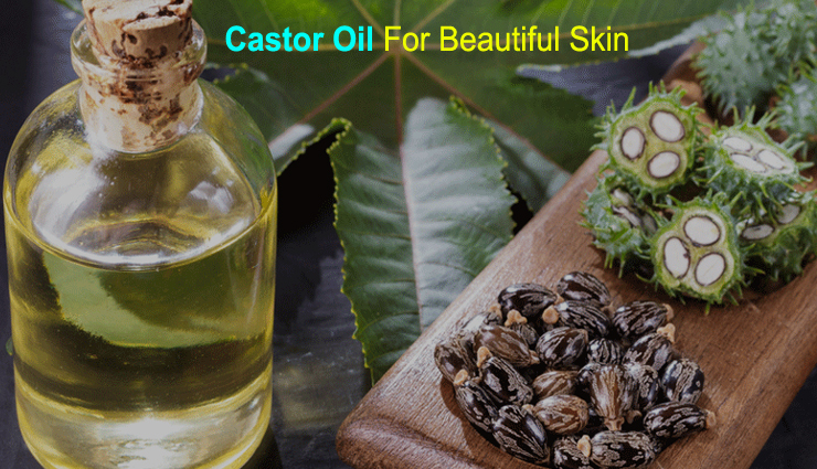 6 Amazing Reasons of Using Castor Oil For Beautiful Skin