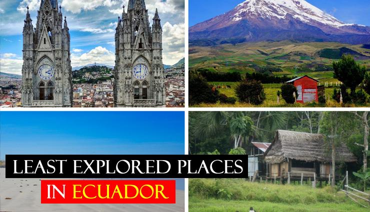 5 Least Explored Places You Must Visit in Ecuador