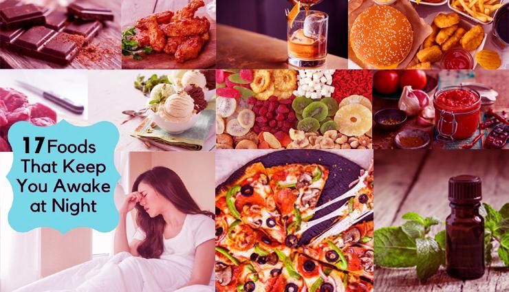 17 Foods That Keep You Awake At Night