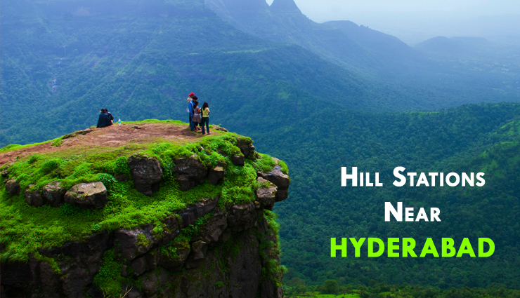 8 Beautiful Hill Stations Near Hyderabad You Must Visit Once