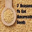 7 Reasons Why You Should Start Eating Amarnath Seeds