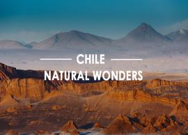 8 Amazing Natural Wonders To Visit in Chile