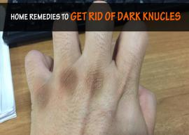 Get Rid of Dark Knucles With These 7 Home Remedies