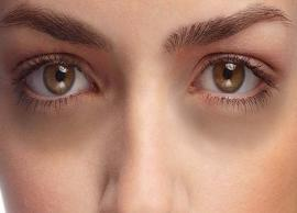 Here are Some Tips To Treat Your Dark Circles at Home