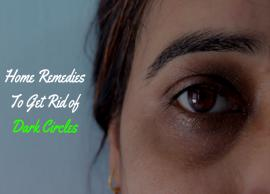 12 Easy Home Remedies To Get Rid of Dark Circles