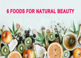 6 Foods That Help to Enhance Your Natural Beauty