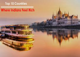 10 Countries Across The World Where Indians Will Feel Rich