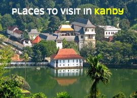 10 Must Visit Places in Kandy