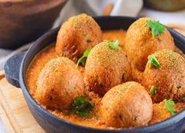 Recipe- Malai Kofta For Perfect Evening