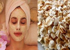 6 DIY Oatmeal Face Masks To Treat Skin Problems