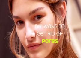 6 DIY Ways To Get Rid Of Pores