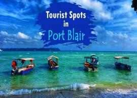 15 Must Visit Beautiful Tourist Spots in Port Blair