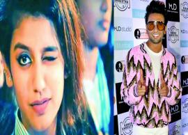 The Wink Girl, Priya Prakash To Star Against Ranveer Singh
