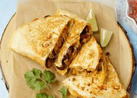 Recipe- Stop Your Midnight Craving With Roti Quesadilla