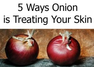 5 Ways Onion is Treating Your Skin