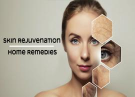 8 Home Remedies That Help in Skin Rejuvenation