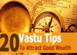 20 Vastu Tips That Might Help You To Attract Good Wealth