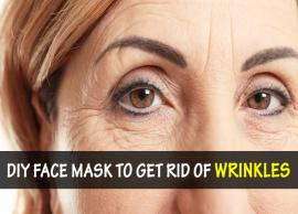 10 DIY Face Mask To Get Rid of Wrinkles