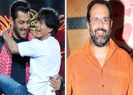 'Zero' director Aanand L Rai opens up about directing Salman Khan and Shah Rukh Khan