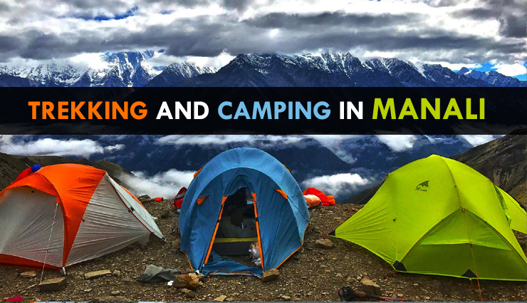 9 Most Preferred Sites for Trekking and Camping in Manali