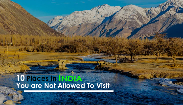 10 Places in India You are Not Allowed To Visit