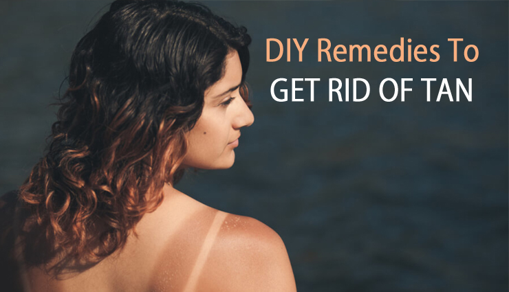 3 DIY Remedies To Get Rid of Tan