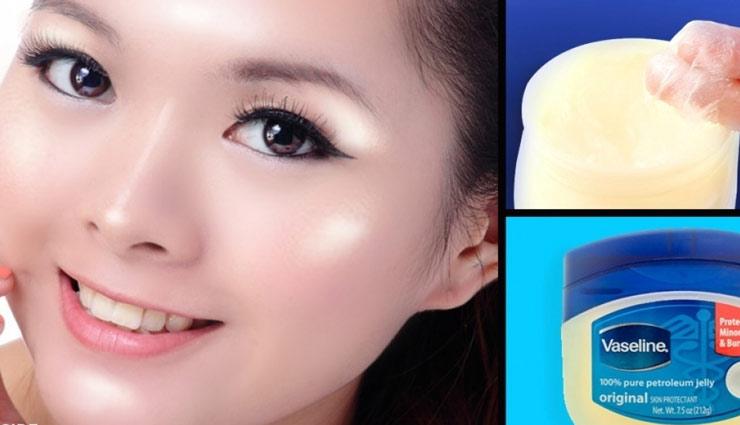 beauty tips,skin care tips,dry skin tips,vaseline benefits, ,ब्यूटी टिप्स, त्वचा की देखभाल, ड्राई स्किन के लिए, वेसलिन के फायदे