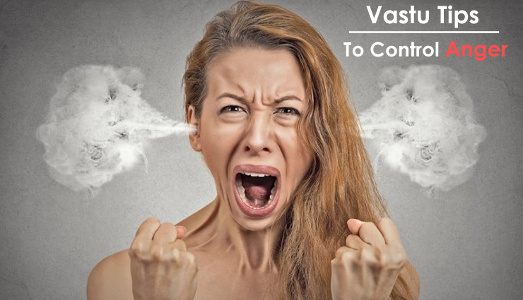 Vastu Tips To Help You Control Anger