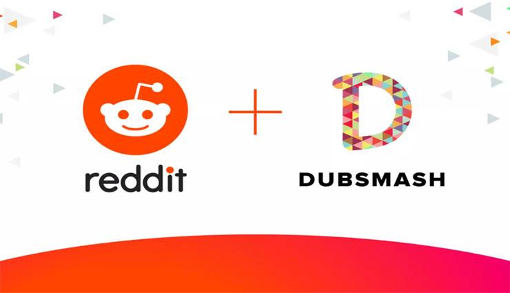 dubsmash,video,reddit,online,users ,டப்ஸ்மாஷ்,வீடியோ,ரெடிட்,ஆன்லைன்,பயனர்கள்